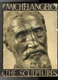 BOOK Michelangelo THE SCULPTURES Ludwig Goldscheider PHAIDON 1940 Complete Ed. with Photographic Plates by Ilse Schneider-Lengyel